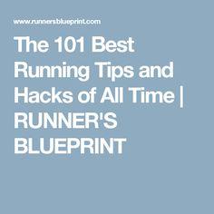 The 101 Best Running Tips and Hacks of All Time | RUNNER'S BLUEPRINT