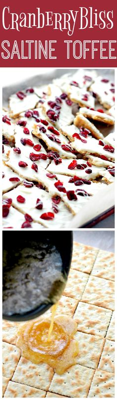 Cranberry Bliss Saltine Toffee – Saltine Crackers covered with sweet toffee, melted white chocolate and beautiful, tart cranberries.