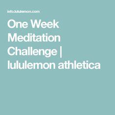 One Week Meditation Challenge | lululemon athletica