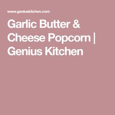 This is a gourmet popcorn that may make you want to pop a second batch, even though you've eaten enough! Adapted from Moosewood Restaraunt New Classics cookbook. Cheese Popcorn, Gourmet Popcorn, Popcorn Seasoning, Butter Cheese, Garlic Butter, Kitchen, Recipes, Food, Cooking