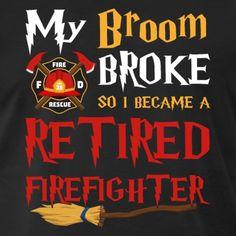 Broom Broke Became Retired Firefighter - Men's Premium T-Shirt Usa Holidays, Halloween 2018, Trick Or Treat, Firefighter, Celebrities, Funny, T Shirt, Supreme T Shirt, Celebs