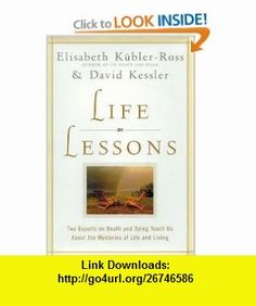 Life Lessons (9780736670760) Elisabeth Kubler-Ross  David Kessler, David Kessler , ISBN-10: 0736670769  , ISBN-13: 978-0736670760 ,  , tutorials , pdf , ebook , torrent , downloads , rapidshare , filesonic , hotfile , megaupload , fileserve