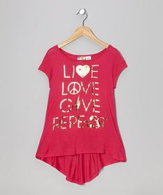 Take a look at this Magenta Foil 'Live Love Give Respect' Hi-Low Tee by Live to be Spoiled on #zulily today!