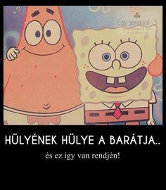 Best Friens, Bff, Me Too Meme, Best Friends Forever, Loving U, Spongebob, Haha, Diy And Crafts, Have Fun