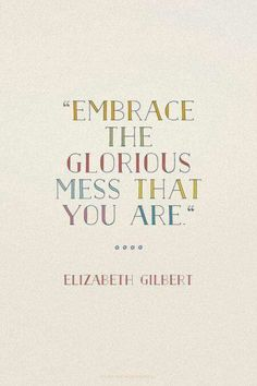 Learn to embrace the glorious you Love Quotes Movies, Now Quotes, Happy Quotes, Great Quotes, Words Quotes, Wise Words, Quotes To Live By, Sayings, You Are Awesome Quotes
