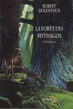 """Naufragés Volontaires: """"La forêt des mythagos"""" de Robert Holdstock"""