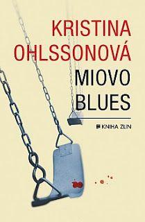 STŘÍPKY Z KULTURY I NEKULTURY: KRISTINA OHLSSONOVÁ – MIOVO BLUES – RECENZE Blues