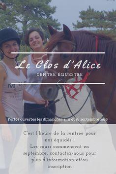 Retrouvez-nous au Clos d'Alice pour les portes ouvertes du Centre équestre les dimanches 4, 11 et 18 septembre après-midi de 14 à 17h30. Vous pouvez nous contacter par téléphone au : 06 25 84 73 63 Par mail au : leclosdalice.vpn@gmail.com