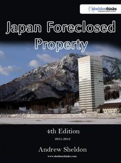 Japan Foreclosed Property  http://sheldonthinks.ecrater.com/p/11307514/japan-foreclosed-property-2011-12