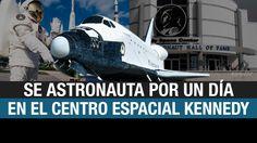 Centro Espacial Kennedy: para ser astronauta por un día