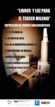 """""""Libros y luz para el tercer milenio"""". Exposición de fondos bibliográficos. Del 23 de abril al 25 de mayo de 2015."""