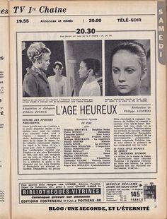 UNE SECONDE, ET L'ÉTERNITÉ: La crème de la télévision des années 60 avec le feuilleton « L'ÂGE HEUREUX », œuvre pleine de fraîcheur et de poésie issue d'une France où il faisait bon vivre ! (Les Trente Glorieuses - Segment 2).