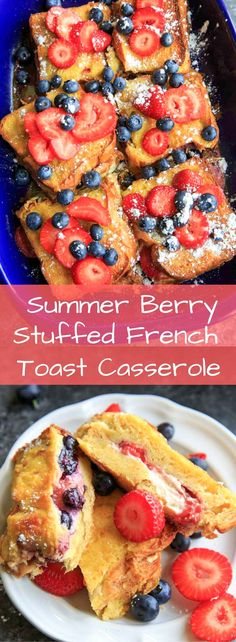 Summer Berry Stuffed French Toast Casserole Bake. A little cream cheese, fruit jam, strawberries and blueberries and topped with more berries! Serve with a sprinkle of powdered sugar and/or maple syrup if desired. A fairly healthy and balance breakfast or brunch! via @trialandeater