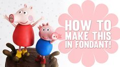 Super Speed Video - Standing Peppa Pig Cake Topper