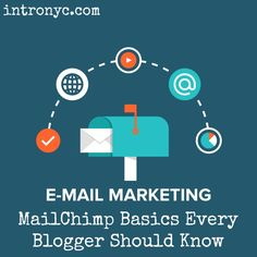 Email Marketing: Mailchimp Basics Every Blogger Should Know #blogging #emailmarketing #intronyc