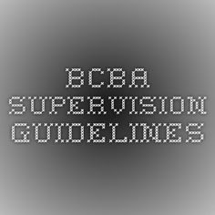 BCBA supervision guidelines