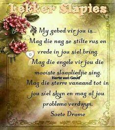 Good Morning Good Night, Good Night Quotes, Evening Greetings, Afrikaanse Quotes, Goeie Nag, Special Quotes, Day Wishes, Morning Greeting, Me Quotes
