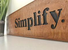 Simplify sign home decor