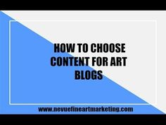 How To Choose Content For Your Art Blog