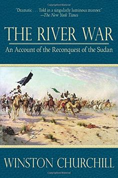 The River War: An Account of the Reconquest of the Sudan by Winston Churchill http://www.amazon.com/dp/1620874768/ref=cm_sw_r_pi_dp_Eycawb1DCNSSJ