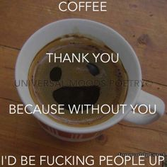 Coffee - thank you Favorite Quotes, Poetry, Mood, Coffee, Poems, Coffee Art, Cup Of Coffee