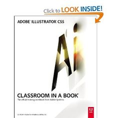 The Adobe Classroom in a book series is great - Illustrator