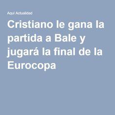 Cristiano le gana la partida a Bale y jugará la final de la Eurocopa