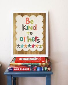 """Love the messaging and the artist. """"Be Kind to Others"""" print by Rebecca Peragine of Children Inspire Design. Visit our current giveaway! https://www.youtube.com/watch?v=Z2Vg1U8yyMM=PLQn1PkURcyUV9p4FB6pYLcXZ6meZwBGaX=1"""