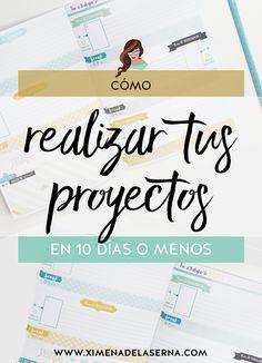 Cómo empezar y terminar tus proyectos en 10 días o menos ¡Nueva herramienta de productividad! – Planea Conmigo