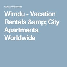 Wimdu - Vacation Rentals & City Apartments Worldwide