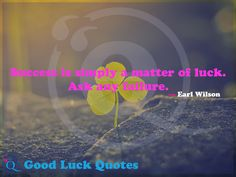 Nobody can always be lucky or unlucky. The wise and the fool can sometimes make the same mistake. Good Luck Quotes, Only Getting Better, The Fool, Believe, Thoughts, Success, People, People Illustration, Faith