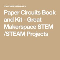 Paper Circuits Book and Kit - Great Makerspace STEM /STEAM Projects