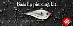 Rapala always seems to have the funniest catchphrases! Fishing Girls, Gone Fishing, Bass Fishing, Piercing Kit, Good Dates, Big Fish, Lips, Laughing, Hobbies