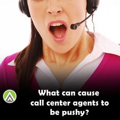 Have you ever encountered a pushy call center agent? There's probably a bigger reason behind the action than making more money out of you.