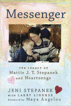 Messenger: The Legacy of Mattie J.T. Stepanek and Heartsongs: Jeni Stepanek, Maya Angelou, Larry Lindner: 9780451231147: Amazon.com: Books