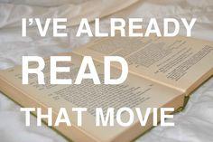 I've already read that movie.