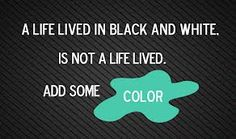 quotes about black white and grey - Google Search
