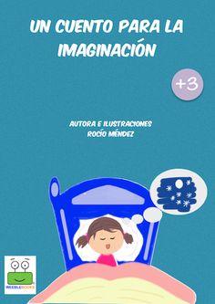 Un cuento para la imaginación de los más pequeños. Editorial #Weeble. Google Play, Editorial, This Book, Writing, Reading, Books, Cover Art, Libros, Learning