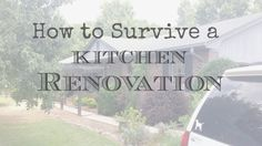 How to Survive a Kitchen Renovation - Sophisticated Rust