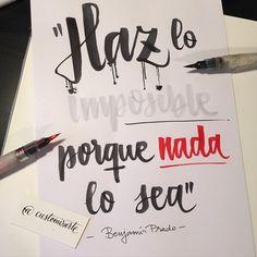 """""""Haz lo imposible porque nada lo sea"""" Benjamín Prado. Benja es el jefe, el que parte el """"bacalao""""  #pentel #pentelbrush #mytypo #customizarte #benjaminprado #imposible #genio #poesía #aforismos #másquepalabras #buenasnochesartistas"""
