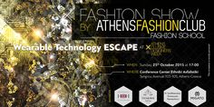 Wearable Technology Fashion Show by AthensFashionClub and Maria Vytinidou Wearable Technology, Athens Greece, School Fashion, Fashion Show, Design, Runway Fashion, Design Comics, Athens