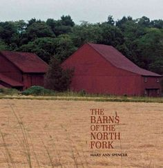 The Barns of the North Fork by Mary Ann Spencer