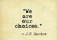 Even not choosing is a choice!