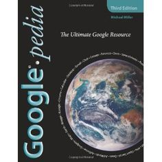 Googlepedia: The Ultimate Google Resource (3rd Edition) (Paperback)  http://lupinibeans.com/amazonimage.php?p=0789738201  0789738201