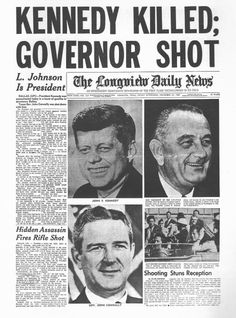The Longview Daily News, Texas - Friday, Modern History, Us History, Women In History, American History, John Winchester, Kennedy Assassination, Famous Pictures, Vintage Newspaper, Newspaper Headlines