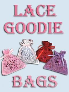Tutorial - Lace Goodie Bags - Embroidery Library