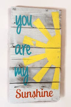 You are my sunshine sign, sun shine, wooden sign, distressed sign, painted sign, shabby chic sign, rustic sign - pinned by pin4etsy.com