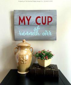 my cup runneth over - barn board wood sign {customizable} www.paintedpoppydesignco.com