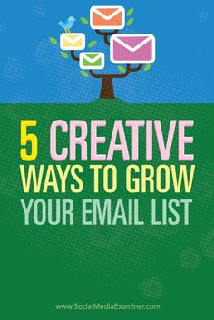 Want to grow your email list?  New tools and placement options have made it easier than ever to create an offer that compels blog visitors to share their email address with you.  In this article you'll discover five unique ways to grow your email list fro