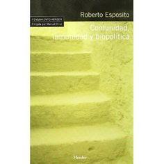 Comunidad, inmunidad y biopolítica / Roberto Esposito